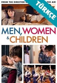 Erkekler Kadınlar ve Çocuklar - Men Women and Children (2014) HD (Türkçe Dublaj)