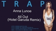 Anna Lunoe - All Out (Hotel Garuda Remix)