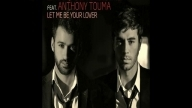Enrique ft Anthony Touma Let Me Be Let Me Be Your Lover