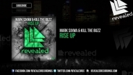 Mark Sixma & Kill The Buzz - Rise Up [OUT NOW!]