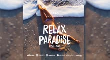 Relax Paradise #003 by DJ AKG | New Nu Disco/Deep House/Tropical House/Lounge/Relax/Background Music