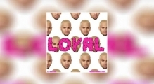Chris Brown - Loyal ft. Lil Wayne & Too $hort (X)