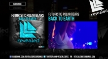 Futuristic Polar Bears - Back To Earth (Exclusive Preview)