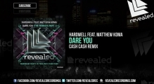 Hardwell feat. Matthew Koma - Dare You (Cash Cash Remix)